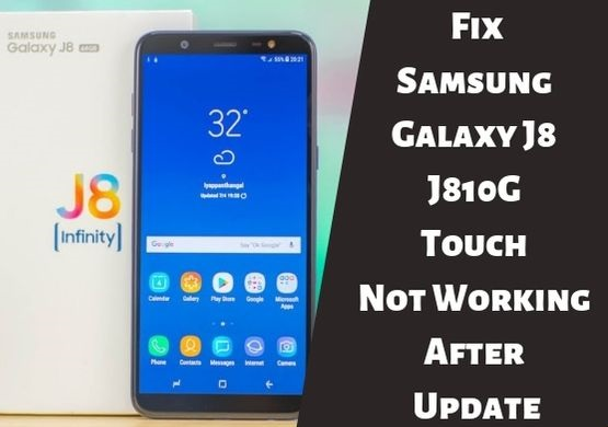 Samsung SM J810G Touch Not Working After Update