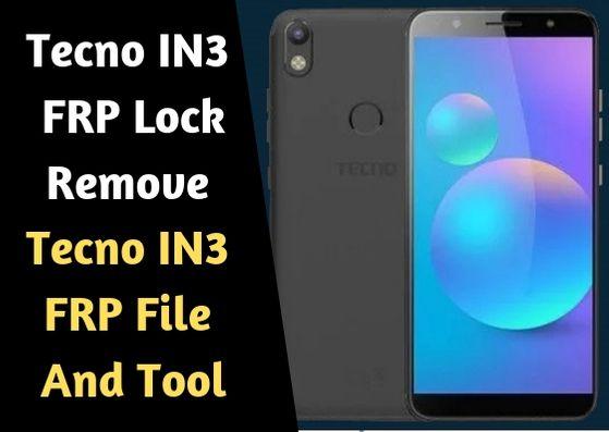 Tecno IN3 FRP Lock Remove Tecno IN3 FRP File And Tool