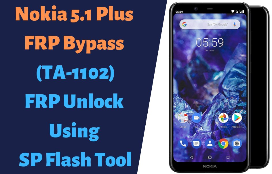 Nokia 5.1 Plus FRP Bypass TA 1102 FRP Unlock Using SP Flash Tool