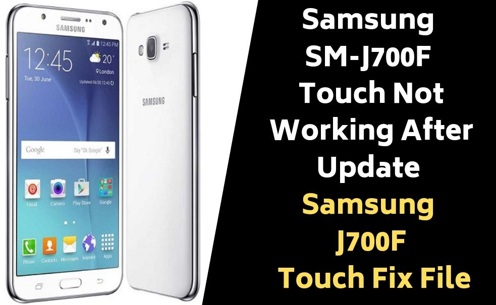 Samsung SM J700F Touch Not Working After Update Touch Fix File