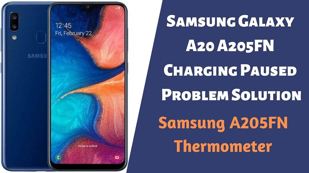 Samsung Galaxy A20 A205FN Charging Paused Problem Solution Thermometer Location