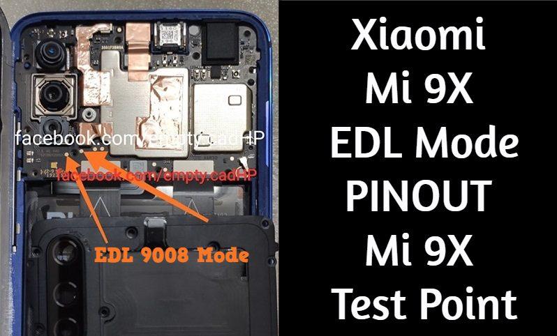 Xiaomi Mi 9X EDL Mode PINOUT Mi 9X Test Point