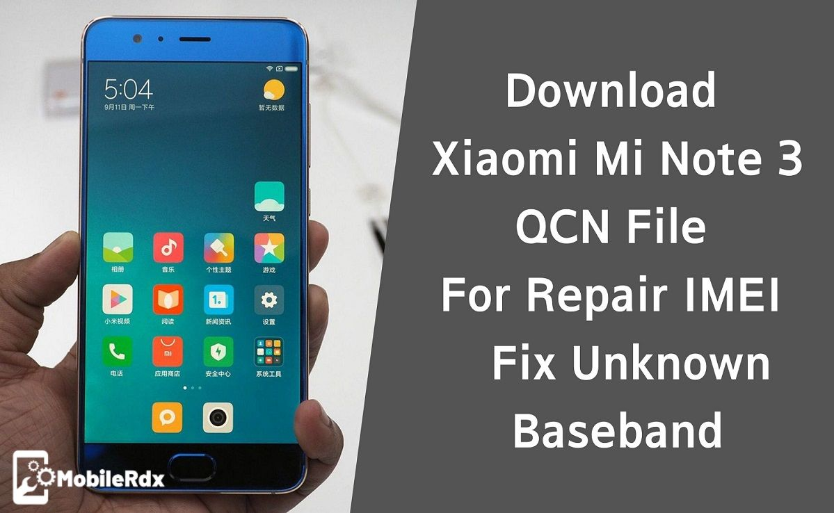 Download Mi Note 3 QCN File For Repair IMEI Fix Unknown Baseband