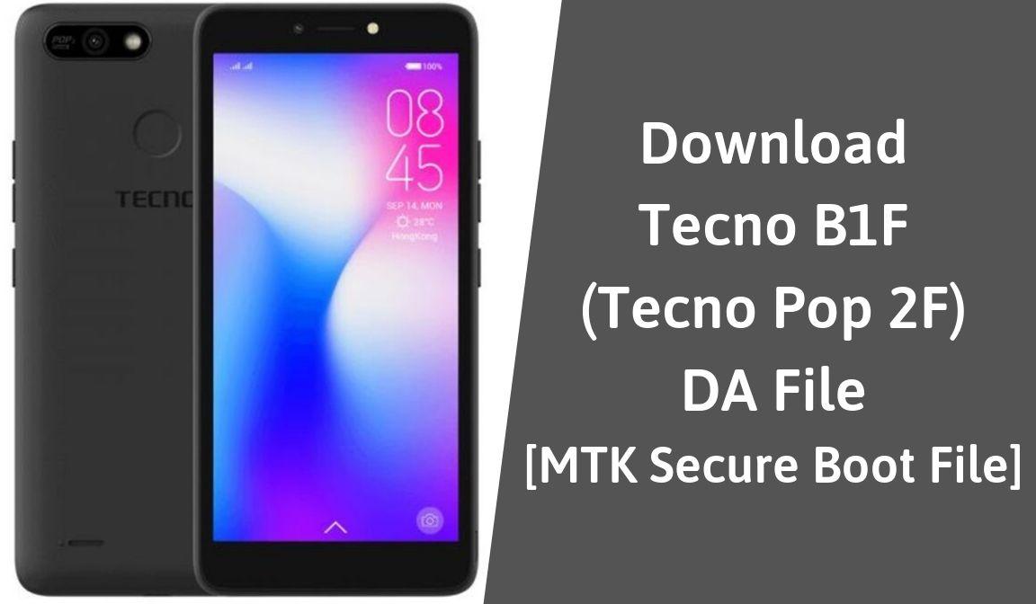 Download Tecno B1F DA File MTK Secure Boot File Free Download