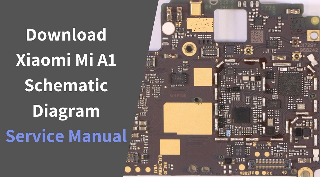 Download Xiaomi Mi A1 Schematic Diagram Service Manual