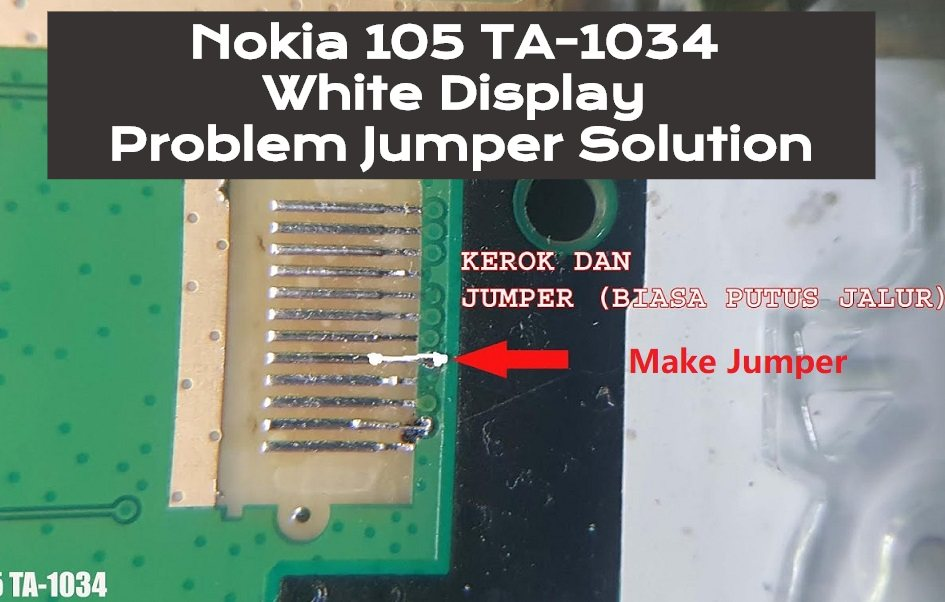 Nokia 105 TA 1034 White Display Problem Jumper Solution