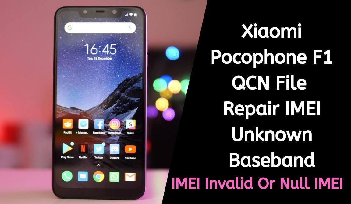Download Xiaomi Pocophone F1 QCN File Repair IMEI Or Baseband