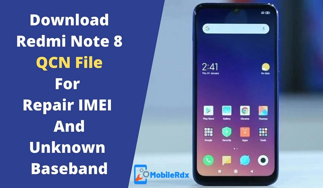 Download Redmi Note 8 QCN File For Repair IMEI Unknown Baseband