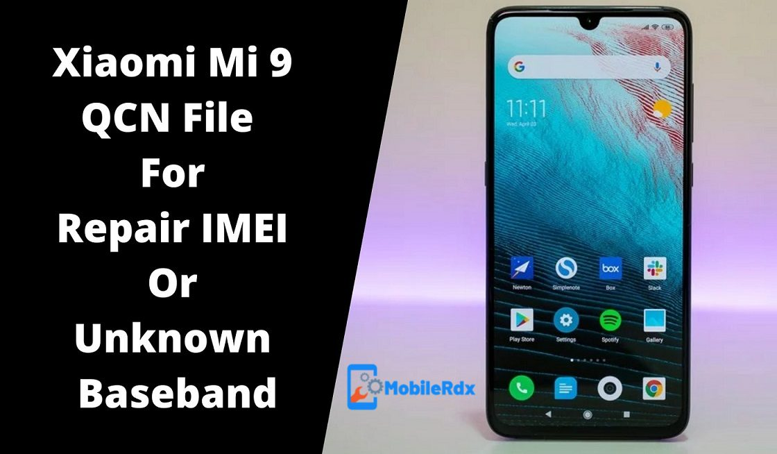 Xiaomi Mi 9 QCN File Repair IMEI Or Baseband