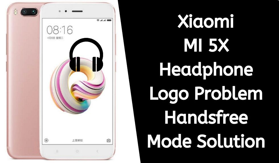 Repair Xiaomi MI 5X Handsfree Mode problem