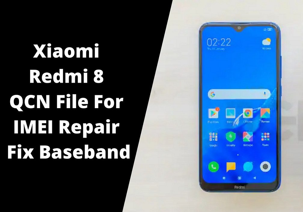 Xiaomi Redmi 8 QCN File For IMEI Repair Fix Baseband