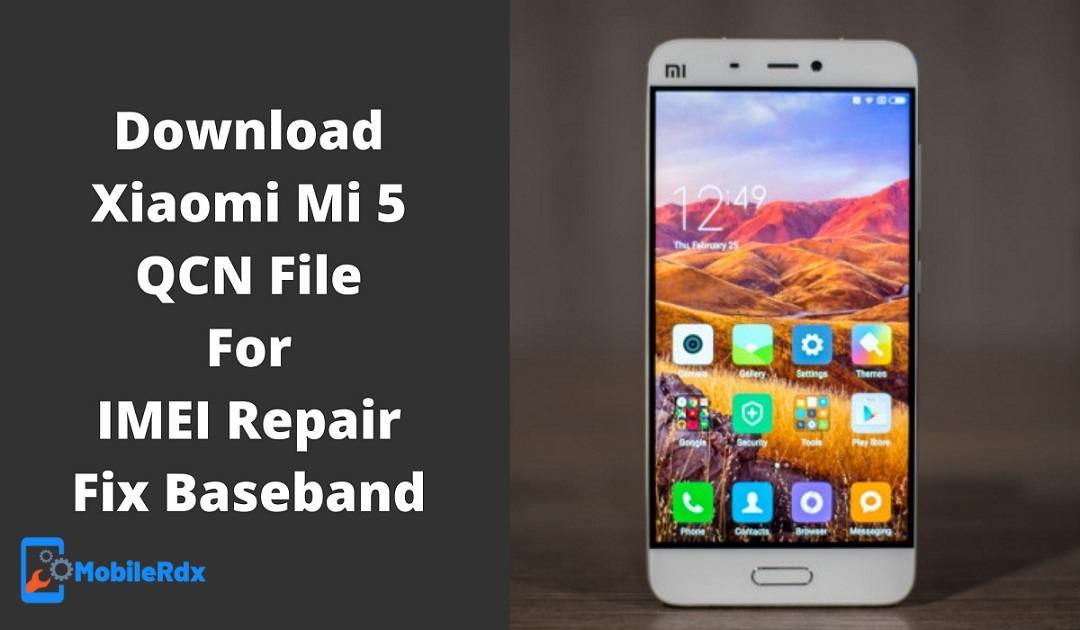 Download Xiaomi Mi 5 QCN File For IMEI Repair Fix Baseband