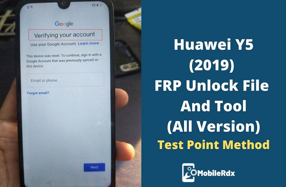 Huawei Y5 2019 FRP Unlock File And Tool All Version
