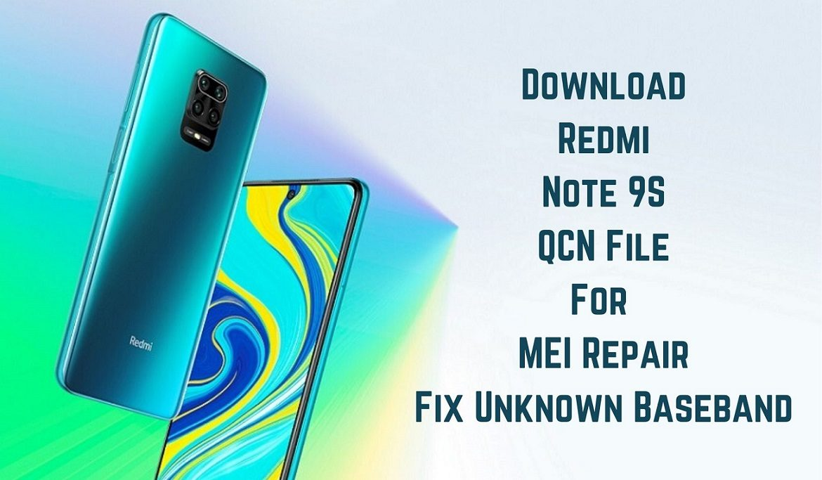 Redmi Note 9S QCN File For MEI Repair Fix Unknown Baseband