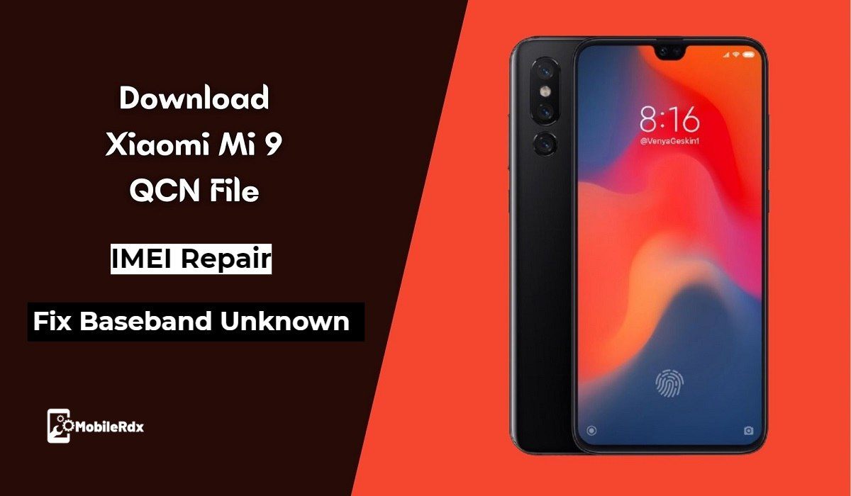 Download Xiaomi Mi 9 QCN File   IMEI Repair   Fix Baseband Unknown