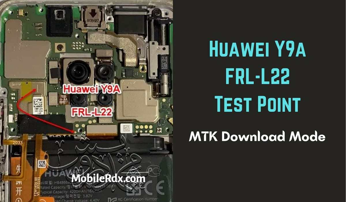 Huawei Y9a FRL L22 Test Point For Remove User Lock FRP And Flashing