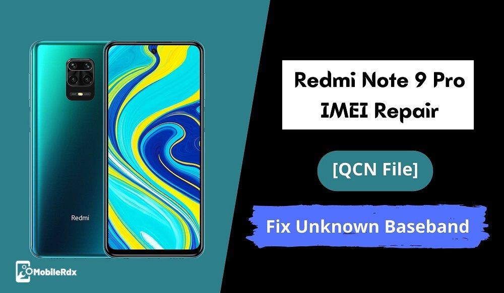 Redmi Note 9 Pro IMEI Repair QCN File   Fix Unknown Baseband