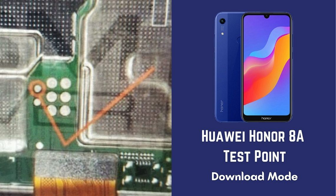 Huawei Honor 8A Test Point For Remove User Lock FRP And Flashing