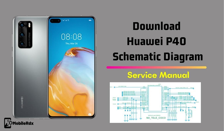 Download Huawei P40 Schematics Diagram   Service Manual